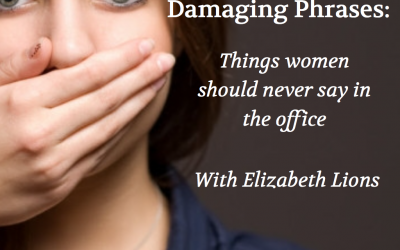 Damaging Phrases Women Use In The Office