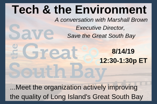 Tech and the Environment, a conversation with Marshall Brown of Save the Great South Bay