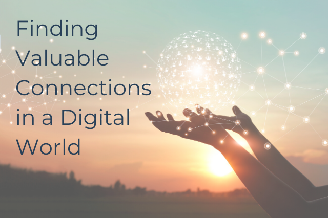 Finding Valuable Connections in a Digital World